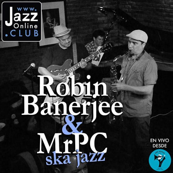Robin Banerjee and Mr PC Ska Jazz